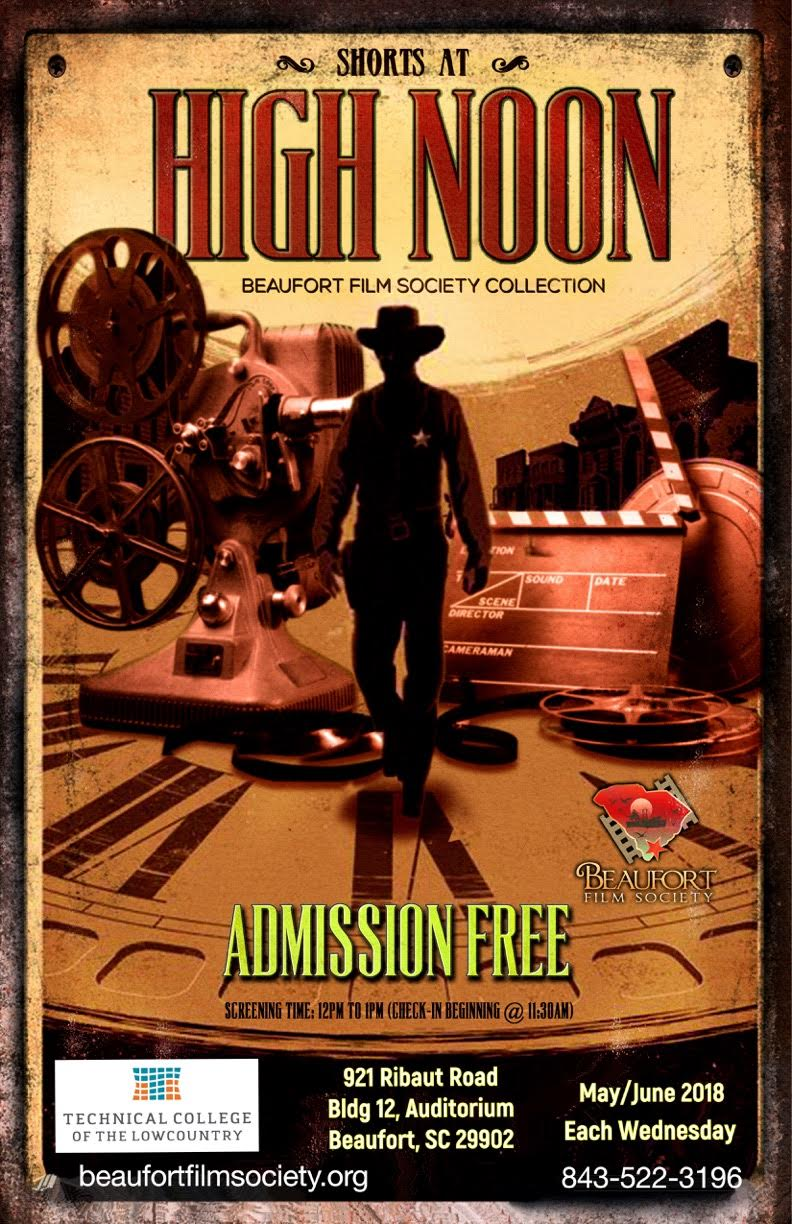 "BEAUFORT FILM SOCIETY PRESENTS ""SHORTS AT HIGH NOON"